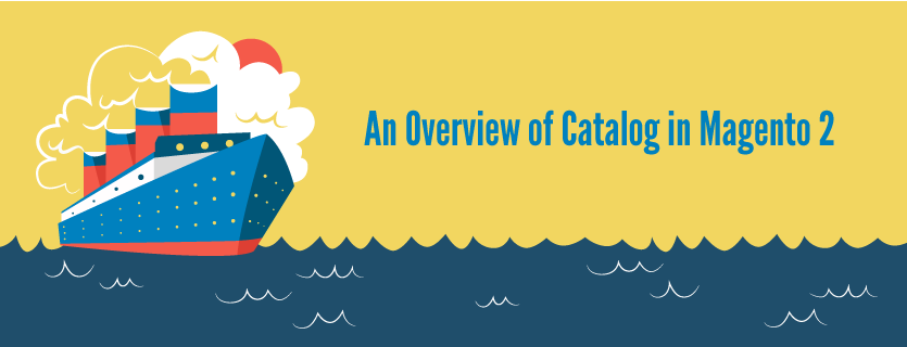 An Overview of Catalog in Magento 2