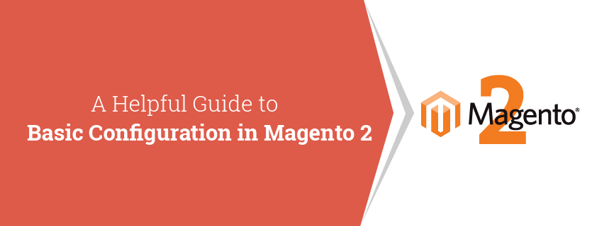 A Helpful Guide to Basic Configuration in Magento 2