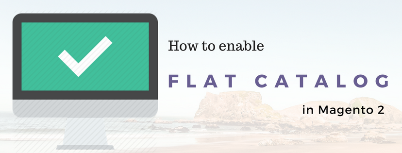 How to Set Up A Fflat Catalog Flat Catalog in Magento 2
