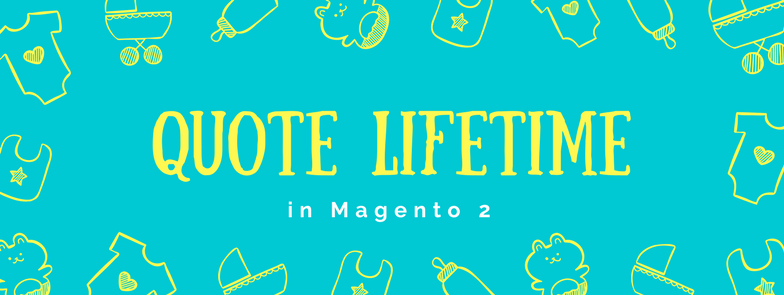 Quote Lifetime for Your Product Price in Magento 2