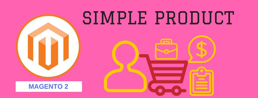 5 Steps to Add A Simple Product in Magento 2