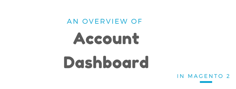 An Overview of Account Dashboard in Magento 2