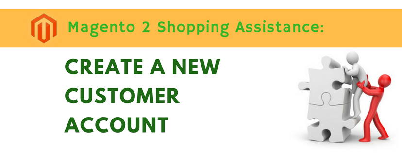 Magento 2 Shopping Assistance (Part 1): Create New Customer Account