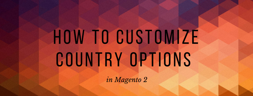 How to Customize Country Options in Magento 2