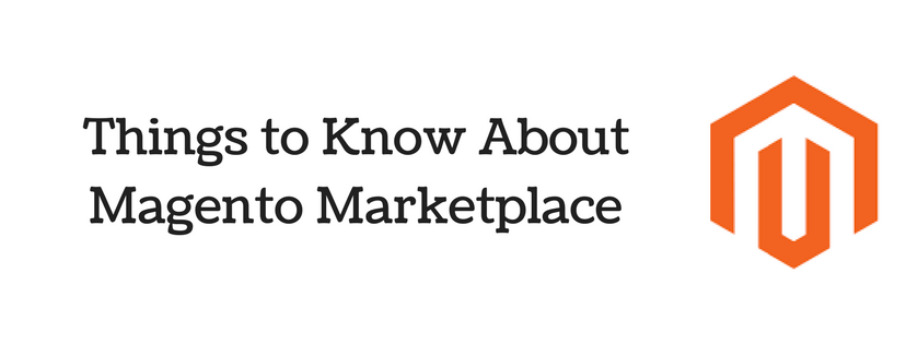 Things to Know About Magento Marketplace