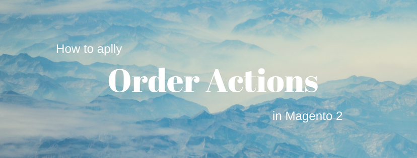 order-actions-magento-2
