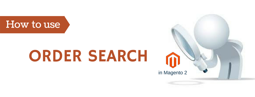 How to Use Order Search in Magento 2