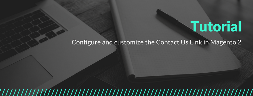 How to Configure and Customize The Contact Us Link in Magento 2