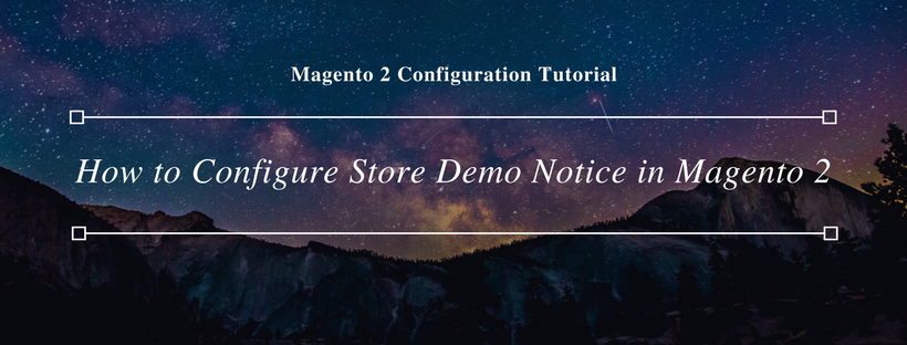 How to Configure Store Demo Notice in Magento 2
