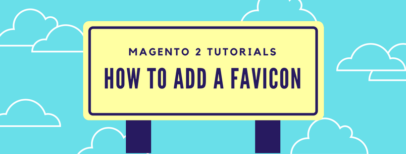 How to Add a Favicon for Magento 2 Website
