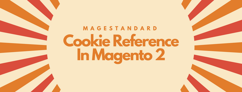 Full Guideline On Cookie Reference In Magento 2