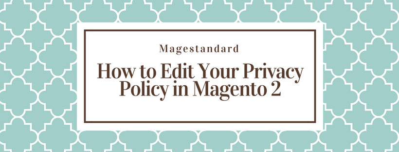 How to Edit Your Privacy Policy in Magento 2