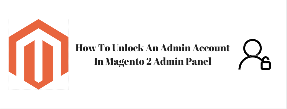 How To Unlock An Admin Account In Magento 2 Admin Panel