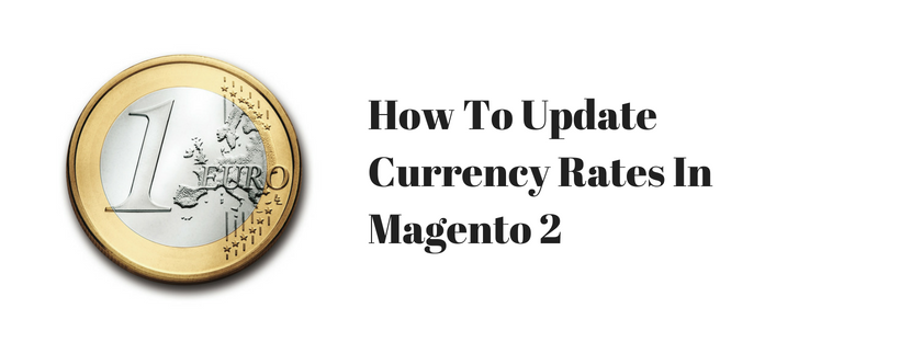 How To Update Currency Rates In Magento 2